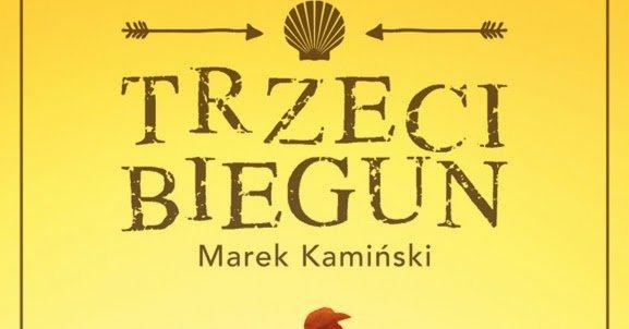 """""""Trzeci biegun"""" Marek Kamiński – recenzja"""